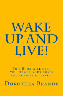 Dorothea Brande wake up and live frases de motivacion