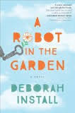 https://www.goodreads.com/book/show/27173063-a-robot-in-the-garden