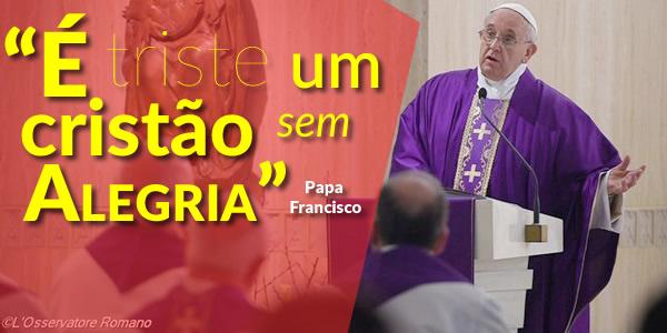 Papa Francisco, alegre na missão!!!
