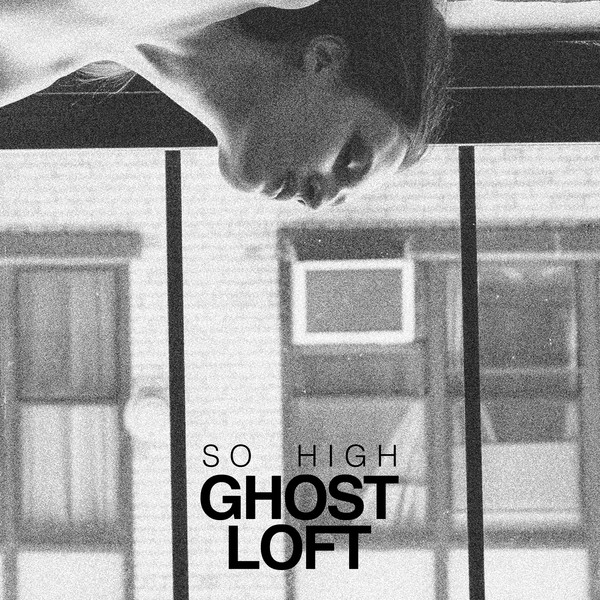 Ghost Loft - So High - Single Cover