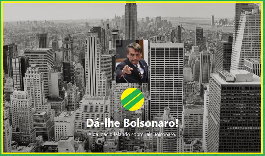 O melhor ainda está por vir: JAIR MESSIAS BOLSONARO.