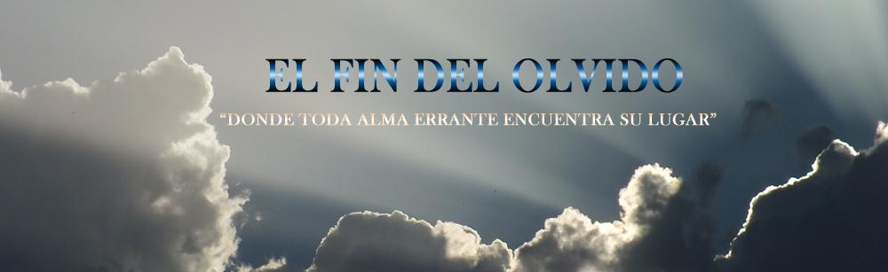EL FIN DEL OLVIDO
