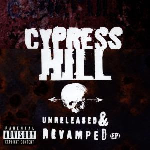 Cypress Hill – Unreleased & Revamped EP (CD) (1996) (FLAC + 320 kbps)