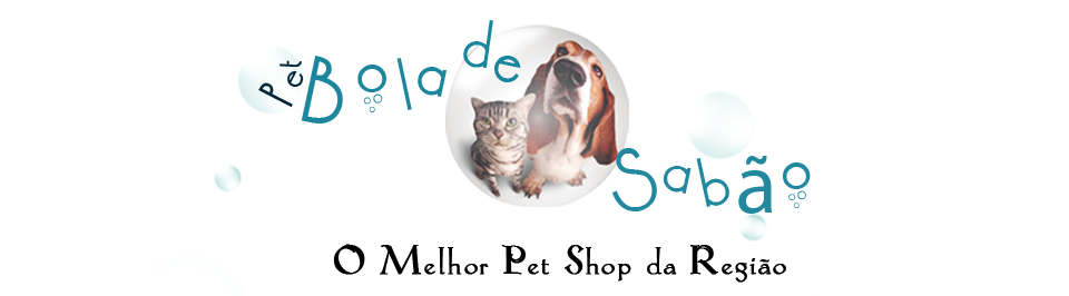 Pet Shop Bola de Sabão
