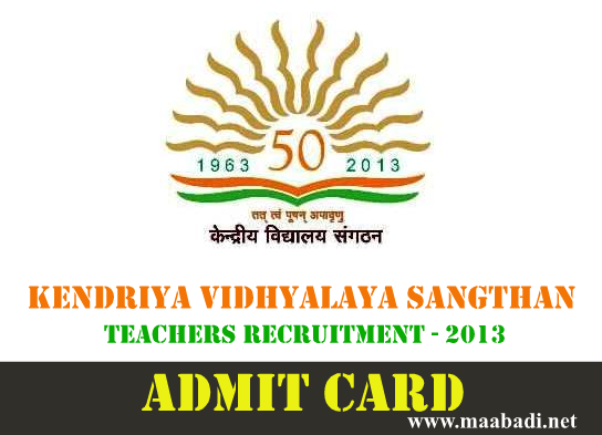 KVS Teachers Recruitment 2013 Admit Card Download at www.kvsangathan.nic.in