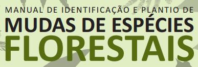 """Manual de Identificação de Mudas de Espécies Florestais"""" da Mata Atlântica 1º"""