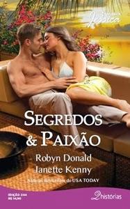 Segredos & Paixão – Robyn Donald & Janette Kenny