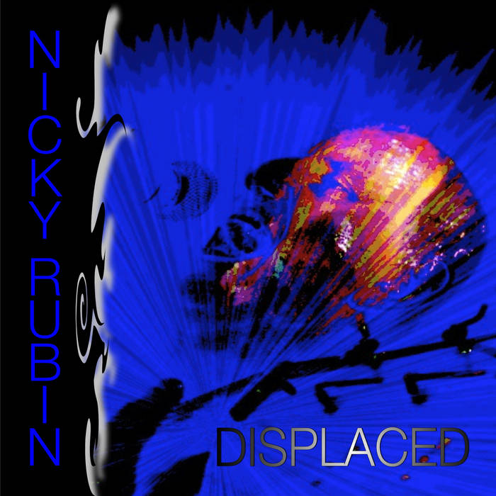 Nicky Rubin   ''Displaced''
