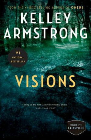 "Review of Kelly Armstrong's Visions. ""I'm going to have sex with whoever I want because I'm a grown woman."" And also supernatural magic stuff!"