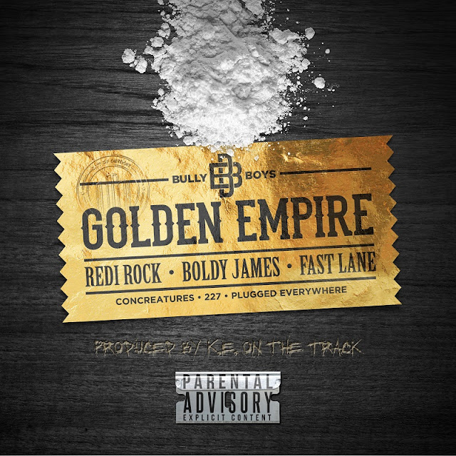 Bully Boys (Boldy James, Fast Lane & Redi Rock) – Golden Empire