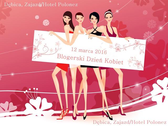 Uczestniczyłam w Blogerskim Dniu Kobiet