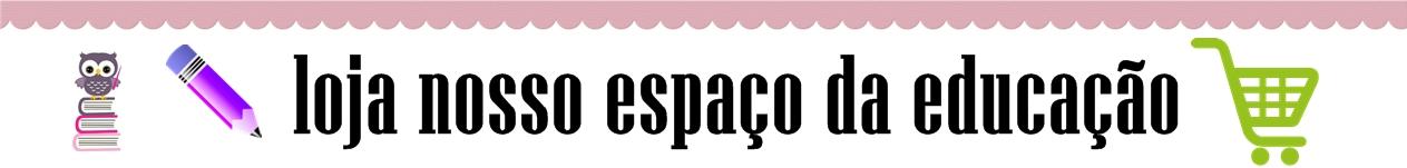 Lojinha Nosso Espaço da Educação