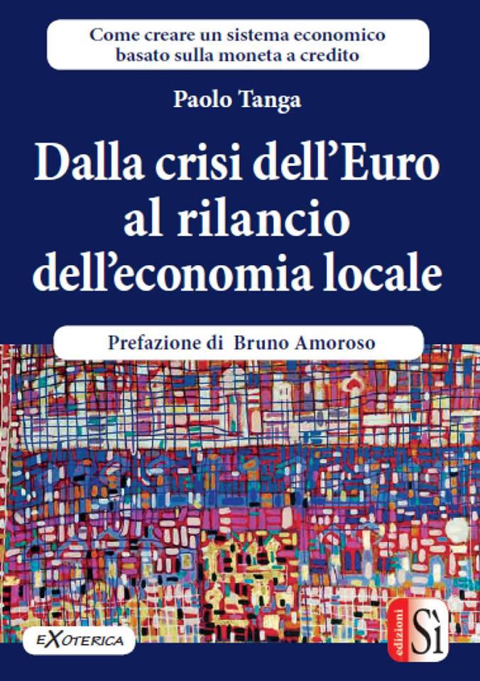 Il primo libro sul signoraggio dell' ex direttore di filiale di Bankitalia Paolo Tanga