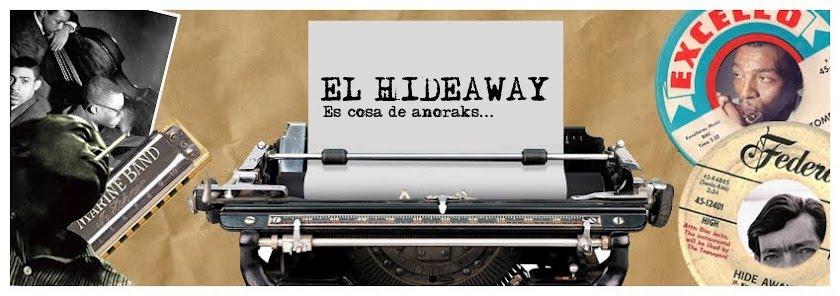 El Hideaway...