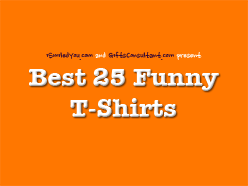 Best 25 Funny T-Shirts