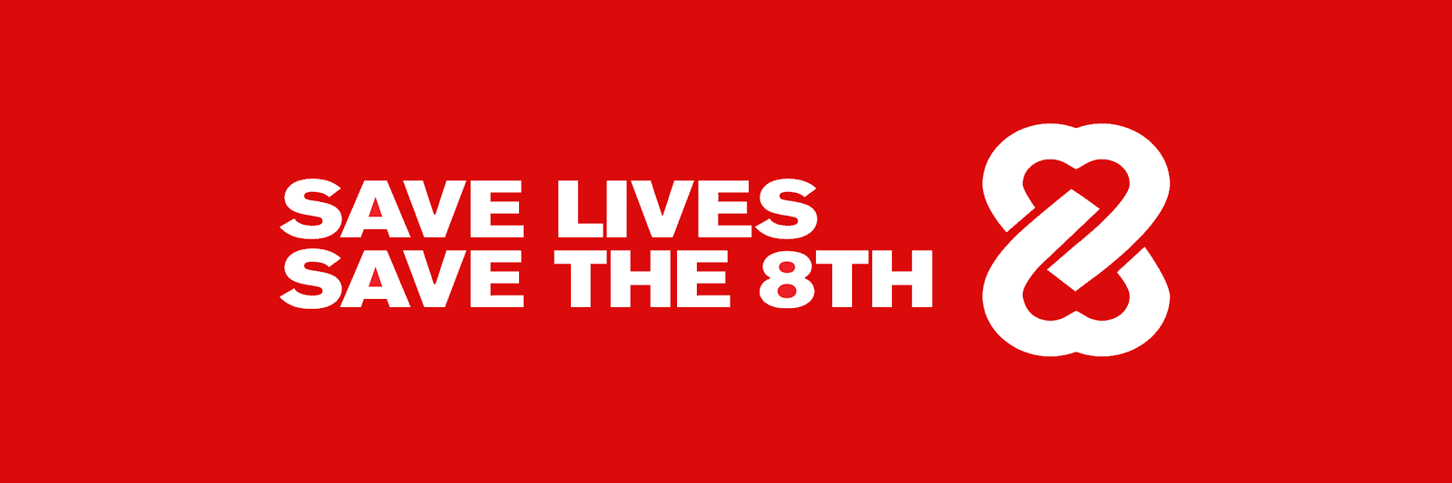 Save Lives - Save the 8th
