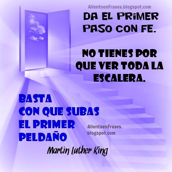 frases famosas de Martin Luther King, Da el primer paso con fe. Frases de aliento y motivación personal comentadas por Mery Bracho.