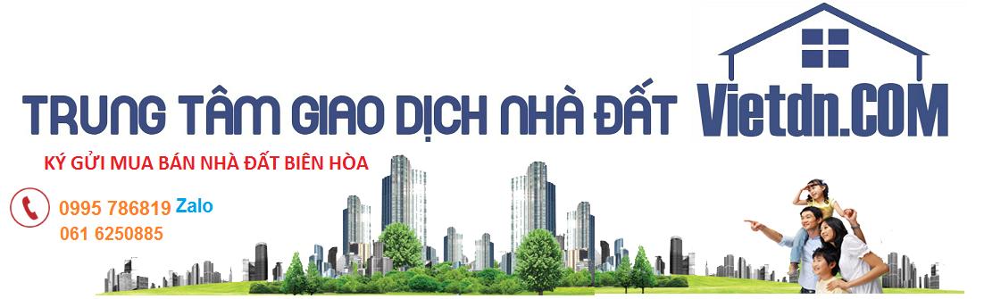 Trung tâm ký gửi mua bán nhà đất Phú Gia Trảng Dài & Biên Hòa Vietdn.COM