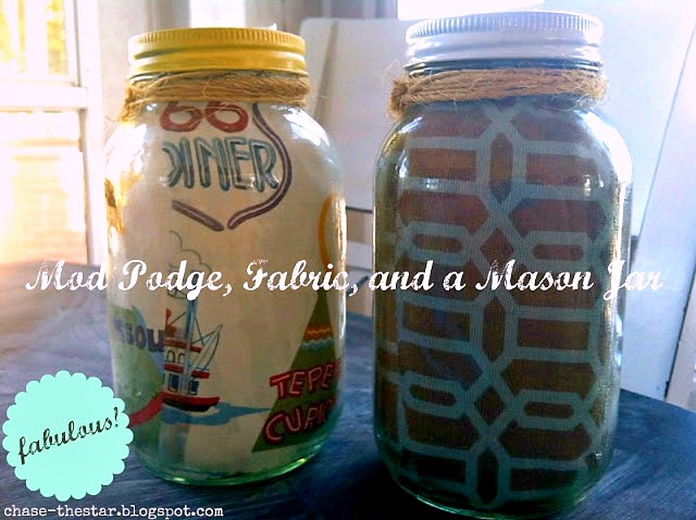 http://www.chasethestar.net, fabric lined, mason jar, mod podge