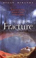 http://loisirsdesimi.blogspot.fr/2014/03/fracture-tome-1-megan-miranda.html