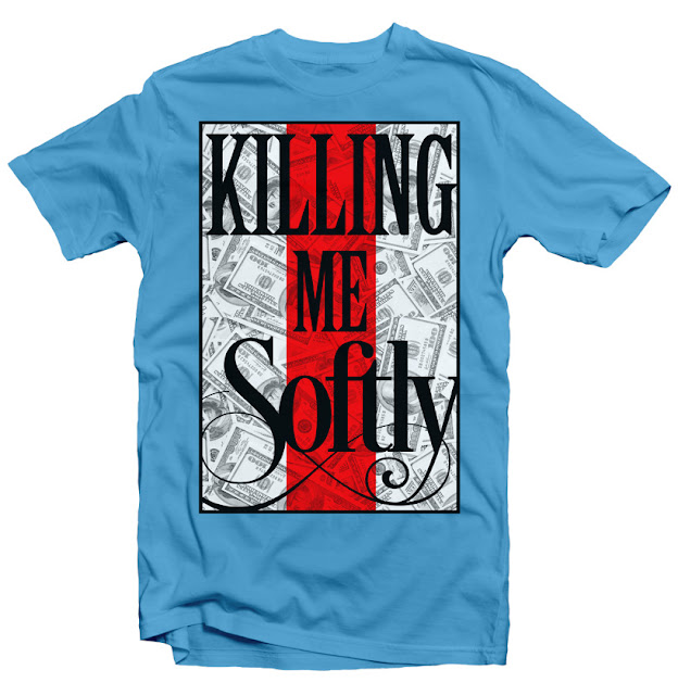killing me softly mattelsa tshirt designs