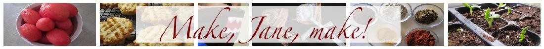 Make, Jane, make!