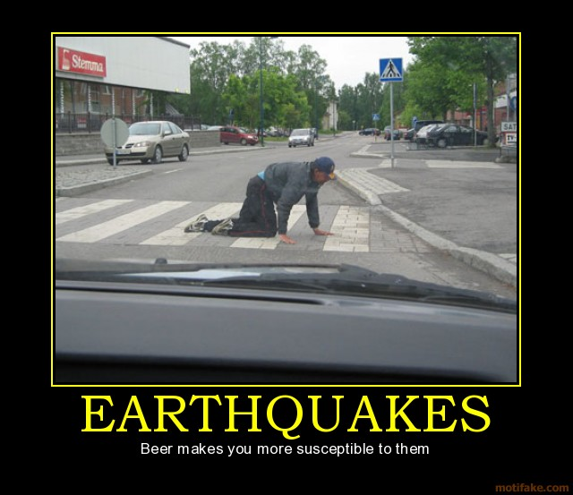 earthquakes demotivational poster 1214552211 sara*ndipity we had a deal, california you get the good weather