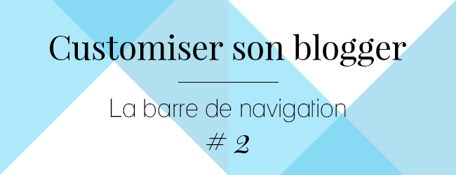http://ladybirdr.blogspot.fr/2014/03/customiser-son-blogger-la-barre-de.html