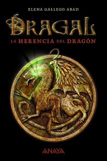 LIBRO - Dragal 1 La herencia del dragón  Elena Gallego Abad (Anaya - 19 febrero 2015)  Literatura - Juvenil - Fantasía   Edición papel & ebook kindle