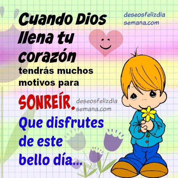 Frases cristianas de Buen día con la gracia y el gozo que Dios da, que tengas buenos días con una actitud positiva, sonríe porque Dios te llena te da sus bendiciones,