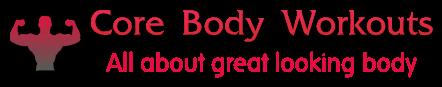 Core Body Workouts