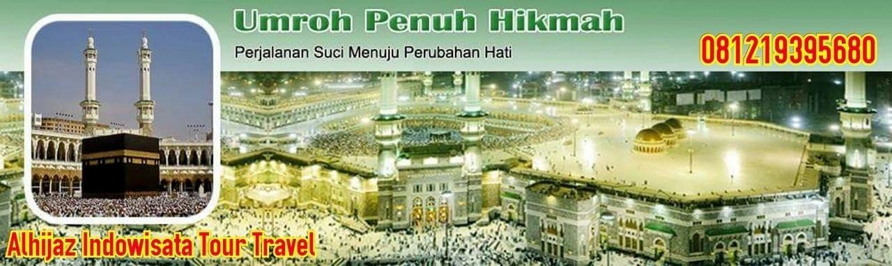 Travel Umroh Haji Alhijaz | Paket Umroh Murah Promo Hemat Resmi Terpercaya