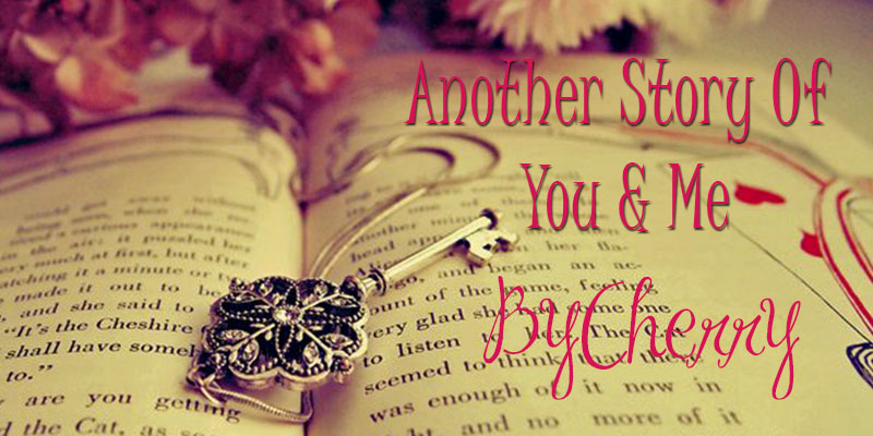 Another Story Of You & Me