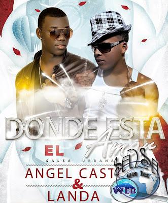 ► Donde Esta El Amor - Angel Castro Ft Landa