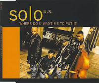 Solo U.S. - Where Do You Want Me To Put It (CDS) 1996