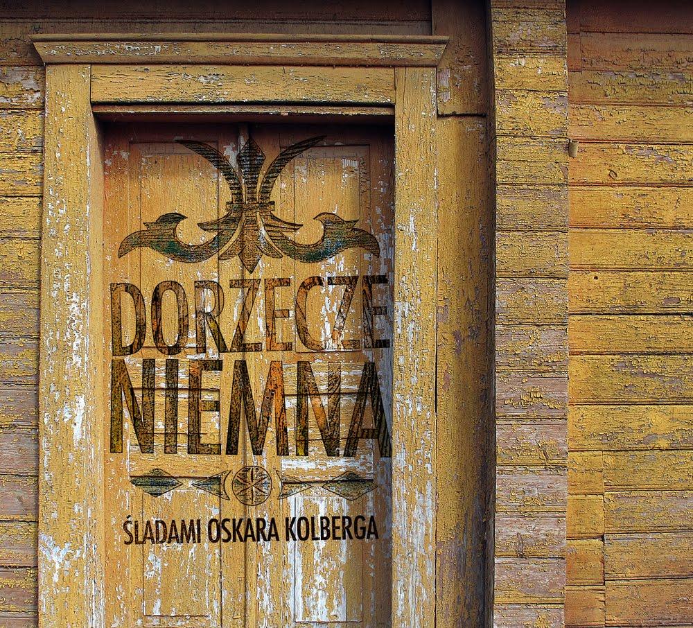 Dorzecze Niemna - śladami Oskara Kolberga (CD+DVD)