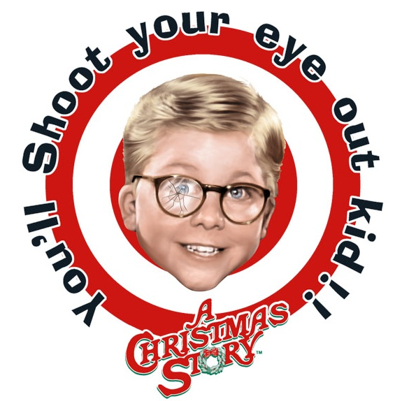 You ll shoot your eye out