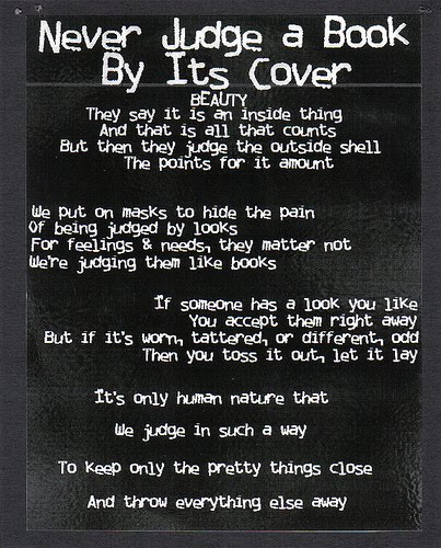 dont judge me by the cover essay Don't judge the book by its cover essay the phrase don't judge a book by its cover is popularly used to avoid making a misleading judgment about something.