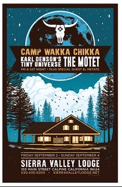 9/2 - 9/4 : Camp Wakka Chikka feat.  Karl Denson's Tiny Universe The Motet @ Sierra Valley Lodge