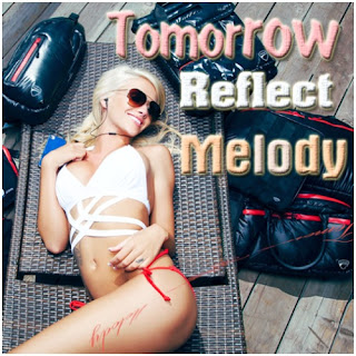 Tomorrow Reflect Melody
