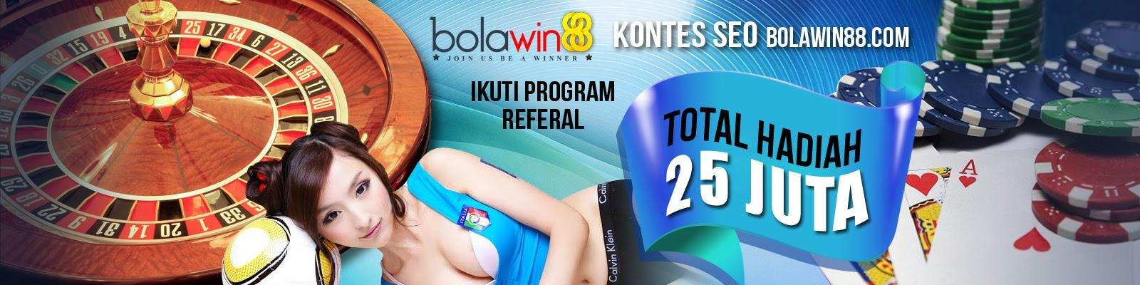 BOLAWIN88.COM BANDAR TARUHAN AGEN JUDI BOLA CASINO POKER DOMINO BOLATANGKAS DAN TOGEL ONLINE TERPERCAYA INDONESIA