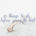10 things to do before going to bed