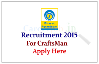 Bharat Petroleum Corporation Limited Recruitment 2015 for the post of Craftsman in Various dept