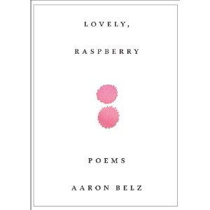 Lovely, Raspberry: Poems [Paperback]
