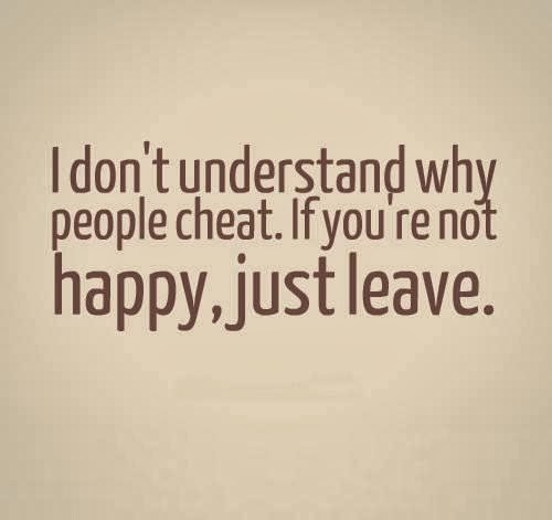 I don't understand why people cheat. | Saying Pictures Quotes About Cheaters
