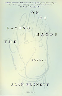 Alan Bennett The Laying On of Hands