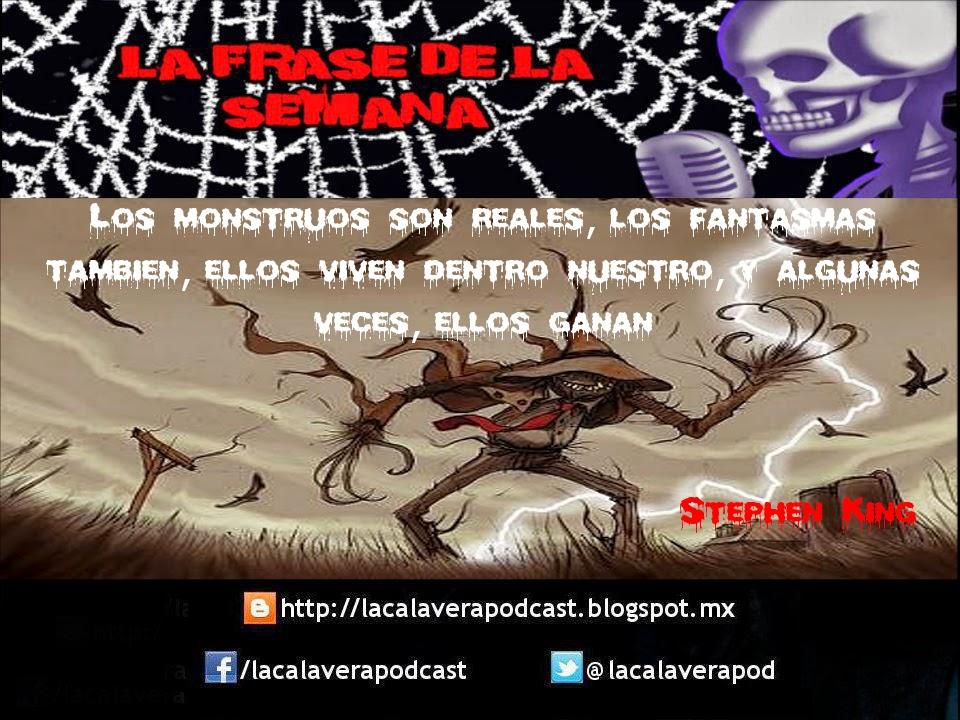 La frase de la semana!!! Ahora de parte de Stephen Edwin King, mejor conocido como Stephen King, un escritor estadounidense famoso por sus novelas de terror