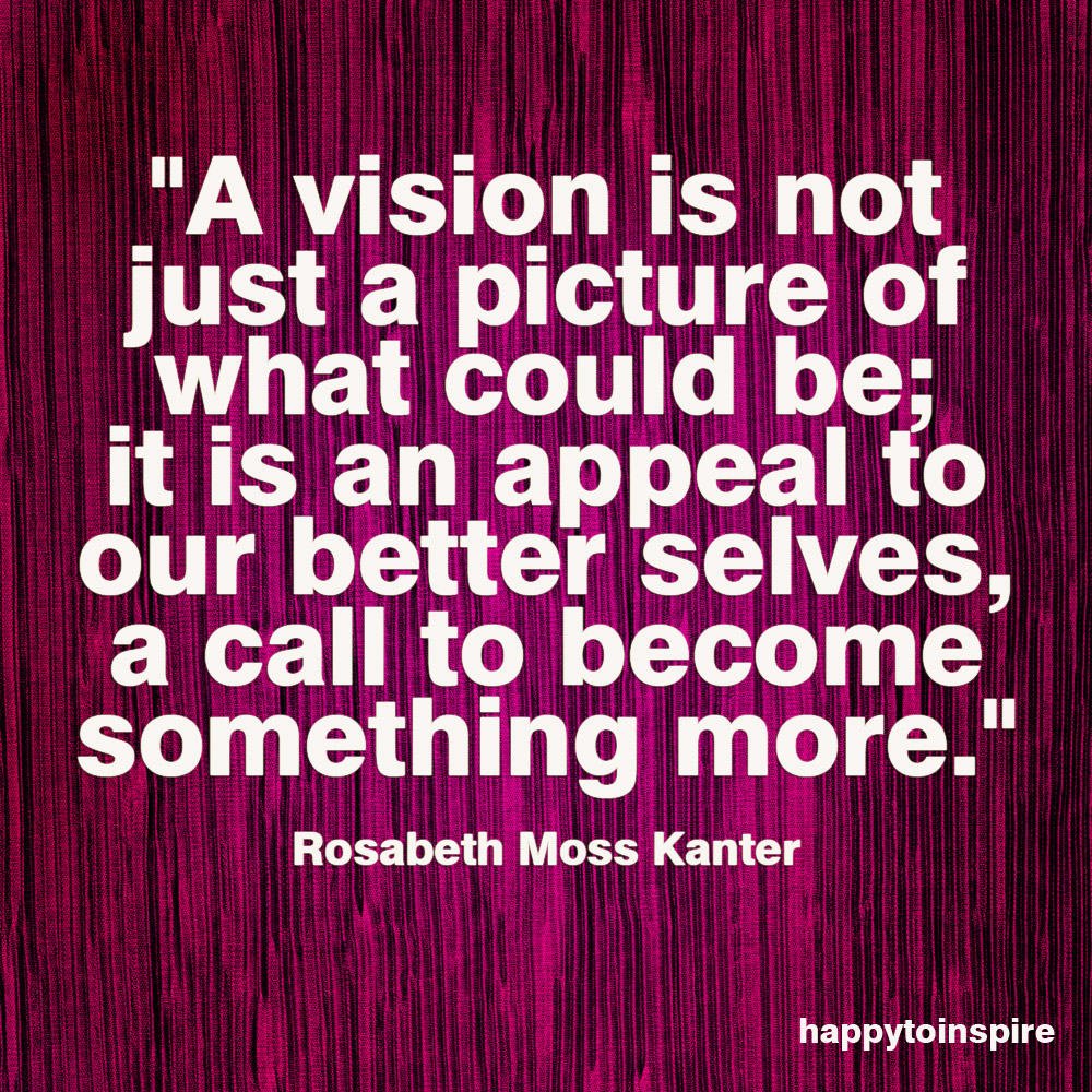 Quotes About Vision Interesting Happy To Inspire Quote Of The Day A Vision Is Not Just A Picture