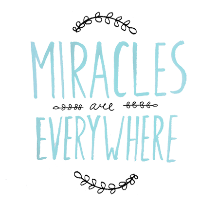 Miracles Everywhere