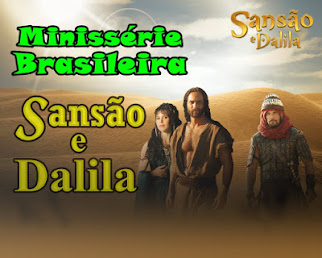 MINISSÉRIE COMPLETA - SANSÃO E DANILA